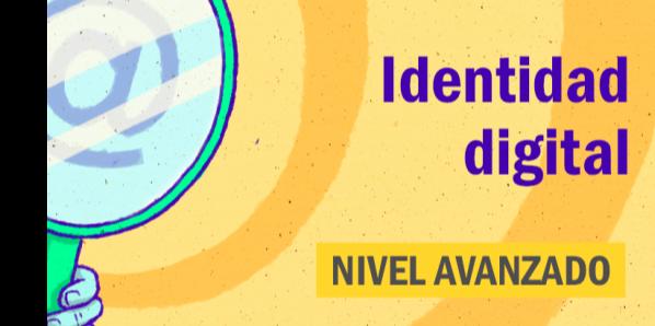 FDCD. Comunicación. Identidad digital. (Nivel avanzado)