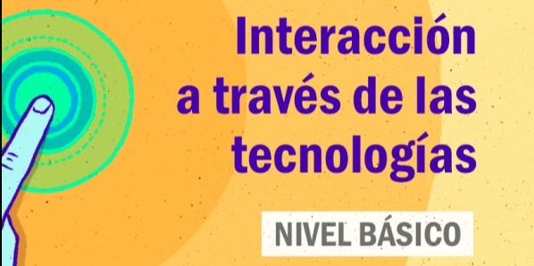 FDCD. Comunicación. Interacción a través de las tecnologías. (Nivel básico)