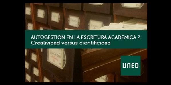 Autogestión en la escritura académica 2. Creatividad versus cientificidad