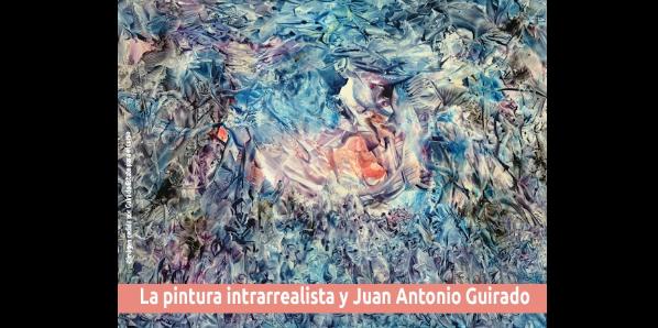 Pintura Intrarrealista: Juan Antonio Guirado (2ª ed)