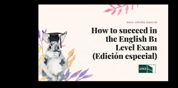 How to succeed in the English B1 Level Exam (Edición especial)