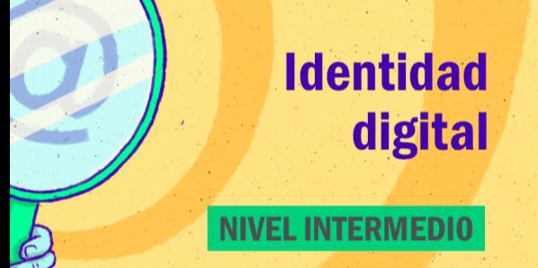 FDCD. Comunicación. Identidad digital. (Nivel intermedio)