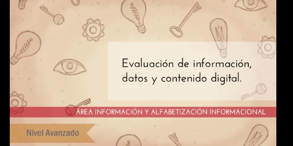 FDCD. Información y Alfabetización informacional. Evaluación de información, datos y contenido digital. (Nivel AVANZADO)