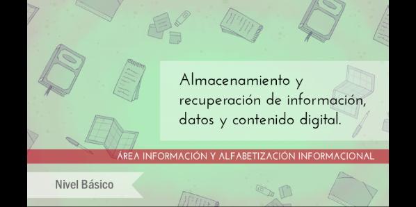 FDCD. Información y Alfabetización informacional. Almacenamiento y recuperación de información, datos y contenido digital. (Nivel BÁSICO)