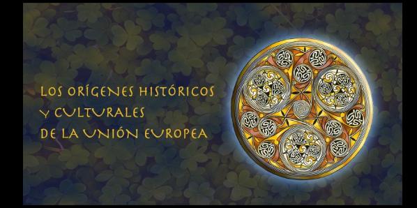Los orígenes históricos y culturales de la Unión Europea (6ªed)